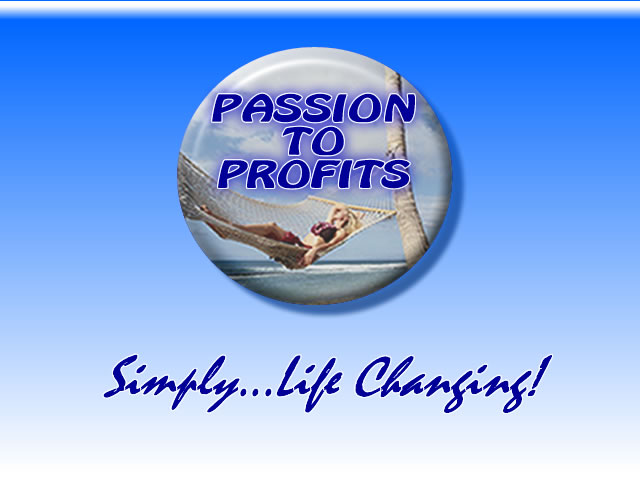 Passion To Profits Simply Life Changing