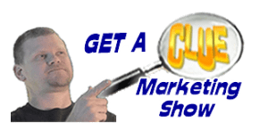 Get A Clue Marketing Show