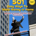 """""""501 Easy Ways To Make Money At Home!"""""""