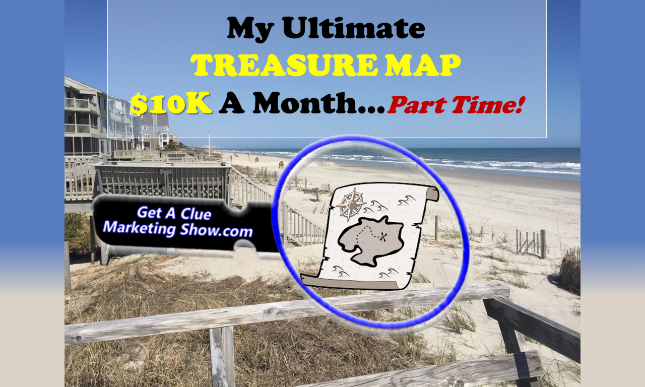 Ultimate Treasure Map To $10K A Month